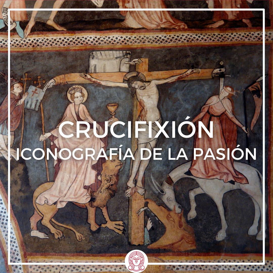 Iconografía de la Pasión Crucifixión