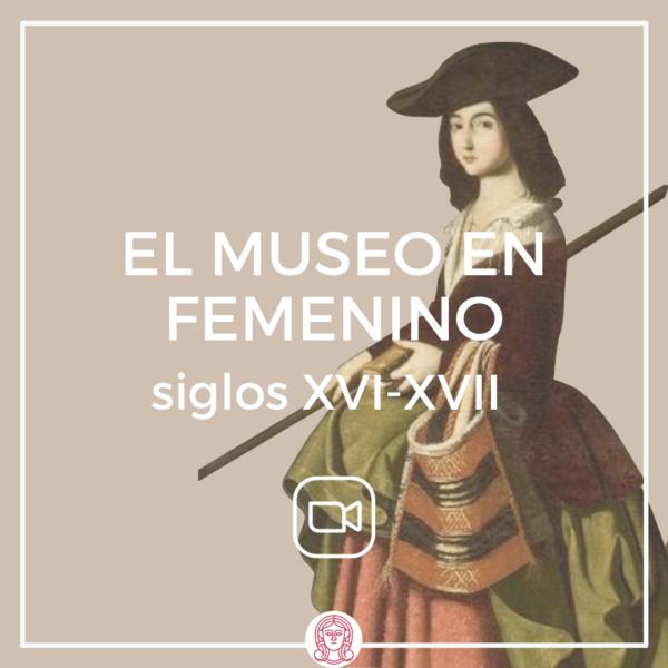 Online el museo en femenino: siglos XVI-XVII