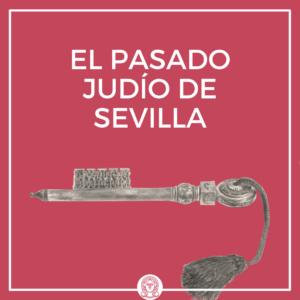 El pasado judío de Sevilla