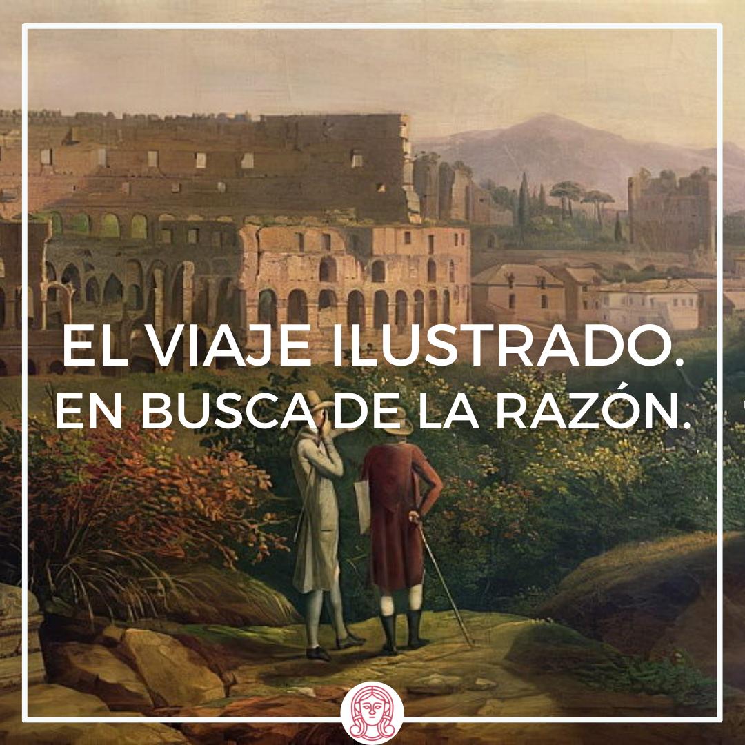 EL VIAJE ILUSTRADO. EN BUSCA DE LA RAZÓN.